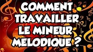 COMMENT TRAVAILLER LA GAMME MINEURE MELODIQUE ? - LE GUITAR VLOG 211
