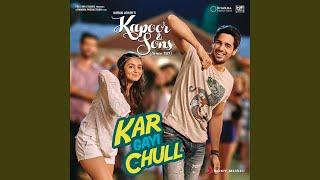 Kar Gayi Chull (From
