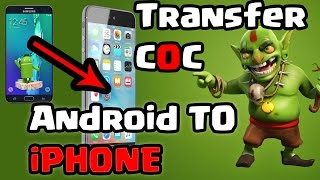 How to Transfer Clash of Clans from a Android to iPhone