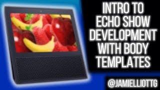 [Alexa Dev] Intro to Echo Show Development with Body Templates