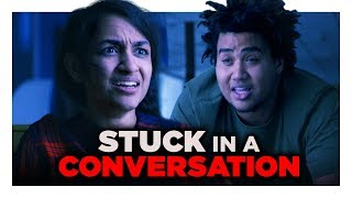 When You Get Stuck in a Conversation