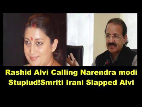 Congress leader Rashid Alvi getting Slapped By Smriti Irani on calling PM Modi Stupid