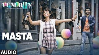 Masta Full Song (Audio) Vishal Dadlani, Neeti Mohan | Tum Bin 2