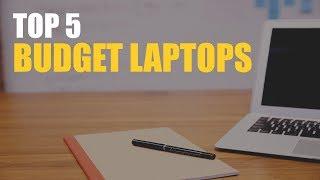 Top 5 Budget Laptops (2017)