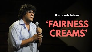 Fairness Creams   Stand-up Comedy by Karunesh Talwar