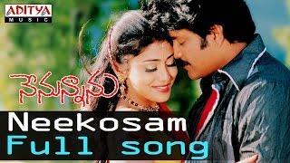 Neekosam Full Song ll Nenunnanu Songs ll Nagarjuna, Shreya, Aarthi Agarwal