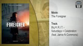 The Foreigner | Soundtrack | Big K.R.I.T. - Saturdays = Celebration