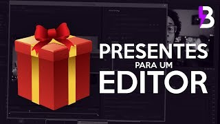 10 PRESENTES para um EDITOR DE VÍDEOS