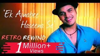 Ek Ajnabee Haseena Se - Gaurav Dagaonkar | Retro Rewind