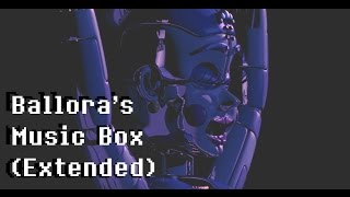 Ballora's Music Box (Extended) - FNaF Sister location