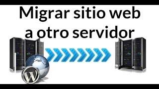 Cómo migrar Wordpress a otro hosting o servidor