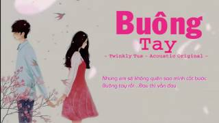 [Lyric] Buông Tay (Letting Go) - Twinkly Tus - Acoustic Original