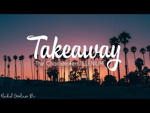 The Chainsmokers ILLENIUM Takeaway ft. Lennon Stella Lyrics