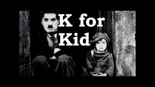 Charlie Chaplin ABCs - K for Kid