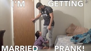 I'M GETTING MARRIED PRANK!!