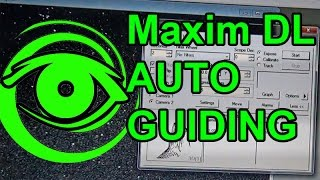 Maxim DL Auto Guiding - Astrophotography Deep Sky