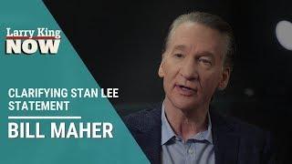 Bill Maher Clarifies His Stan Lee Statement