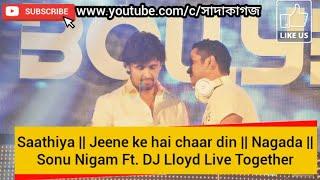 Sonu Nigam singing Saathiya, Jeene ke hai chaar din and Nagada Live with DJ Lloyd Bollyboom