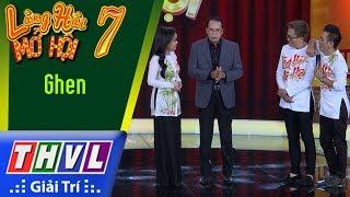 THVL | Làng hài mở hội 2017 – Tập 7: Ghen