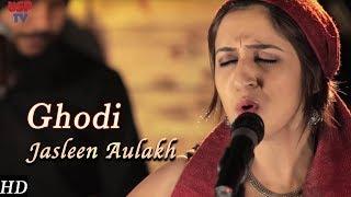Ghodi | Punjabi Folk Music | Punjabi Wedding Songs | Jasleen Aulakh