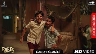 Raees | Gandhi Glasses | Deleted Scene | Shah Rukh Khan, Mahira Khan, Nawazuddin Siddiqui