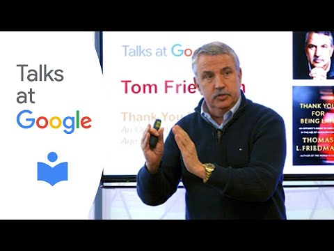 Thomas L. Friedman Thank You for Being Late Talks at Google