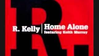 R  Kelly Feat Keith Murray - Home Alone (1998)