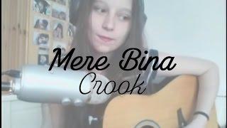 Mere Bina - Crook