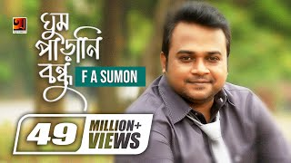 Ghum Parani Bondhu By F A Sumon | Album Dimaatrik | Bangla Music Video 2017 | Official Music Video