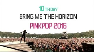 Bring Me The Horizon - Pinkpop 2016 (Full Show Live) Full HD