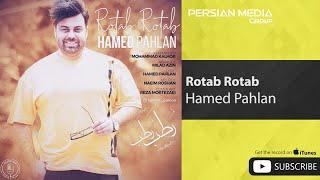 Hamed Pahlan - Rotab Rotab ( حامد پهلان - رطب رطب )