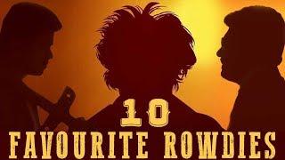 Top 10 Rowdies of Tamil Cinema