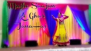Mujhe Saajan Ke Ghar Jana Hai   Bride + Groom Entrance   Bollywood Sangeet Performance
