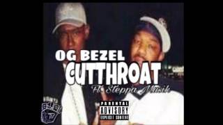 Lil Bezel ~ Cutthroat ft Steppa Musik Tae