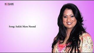 Sakhi Mere Neend - Richa Sharma