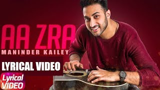 Aa Zra | Lyrical Video | Maninder Kailey | Latest Punjabi Song 2018 | Speed Records