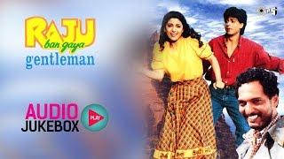 Raju Ban Gaya Gentleman Jukebox - Full Album Songs | Shahrukh, Juhi Chawla,