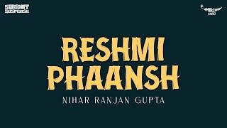 Sunday Suspense - Reshmi Phaansh (Nihar Ranjan Gupta)