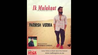 interview with PARMISH VERMA by SUKHRAJ GAKHAL / RADIO SPICE / NEW ZEALAND