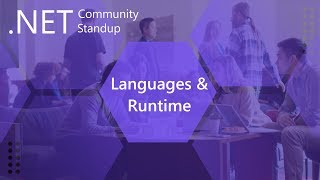 Languages & Runtime: .NET Community Standup -  July 11th 2019