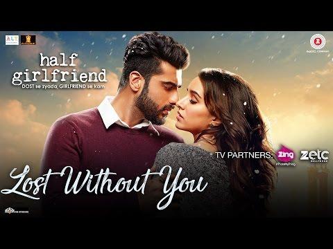 Lost Without You - Half Girlfriend   Arjun K & Shraddha K   Ami Mishra & Anushka Shahaney