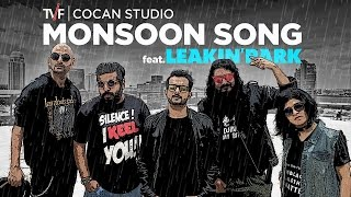 TVF CoCan Studio: Monsoon Song Ft. Leakin' Park