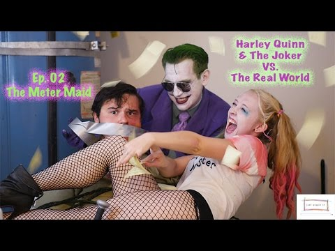 Xxx Mp4 Harley Quinn The Joker VS The Real World Ep 02 The Meter Maid Just Giggle It 3gp Sex