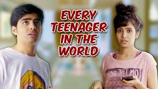Every Teenager In The World | Being Indian