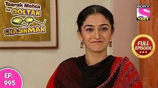 Taarak Mehta Ka Ooltah Chashmah - Full Episode  995 - 09th  March , 2018