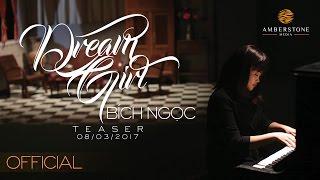 DREAM GIRL   TEASER MUSIC VIDEO   BICH NGOC