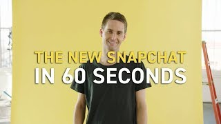 The New Snapchat in 60 Seconds