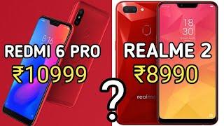 Xiaomi Redmi 6 Pro Vs Realme 2 - Which Is Better Under 11k? [Hindi]