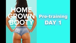 PRE-TRAINING DAY 1 | Home Grown Booty