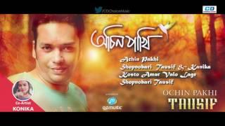 Ochin Pakhi | Tausif Solo Album | Audio Jukebox | New Bangla Song | 2017